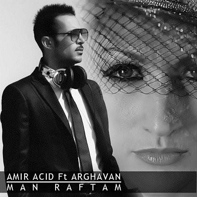 دانلود آهنگ امیر اسید و ارغوان من رفتم Amir Acid & Arghavan - Man Raftam