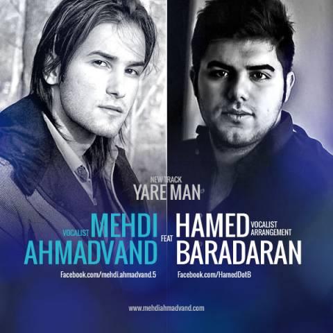 Mehdi Ahmadvand & Hamed Baradaran - Yare Man
