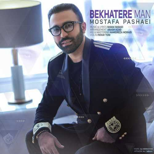 Mostafa Pashaei - Bekhatere Man