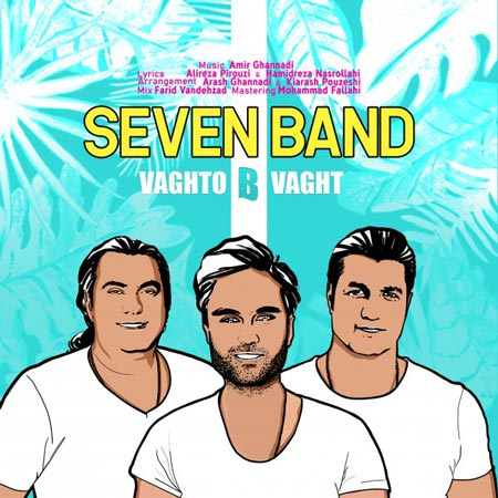 سون بند وقت و بی وقت 7 Band - Vaghto B Vaght