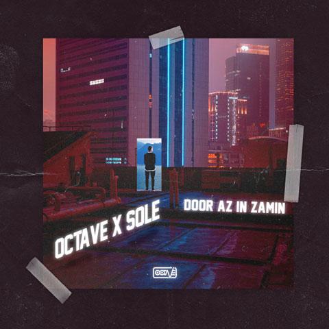اکتاو دور از این زمین Octave - Door Az In Zamin (Ft Sole)