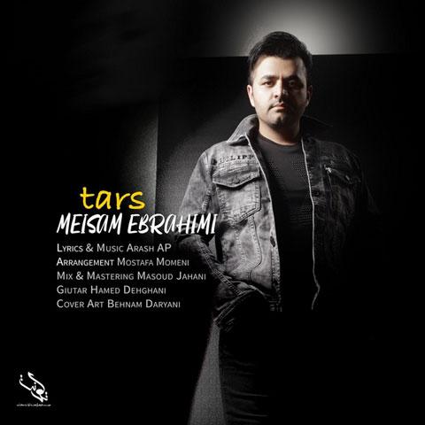 دانلود آهنگ میثم ابراهیمی ترس Meysam Ebrahimi - Tars