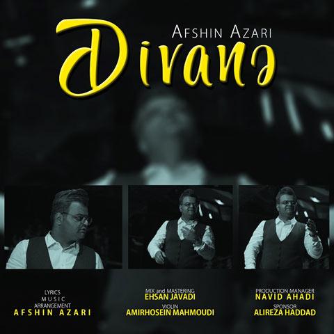 دانلود آهنگ افشین آذری دیوانه Afshin Azari - Divane
