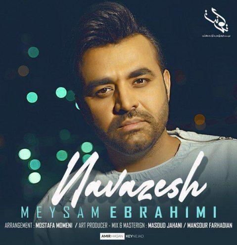 دانلود آهنگ میثم ابراهیمی نوازش Meysam Ebrahimi - Navazesh