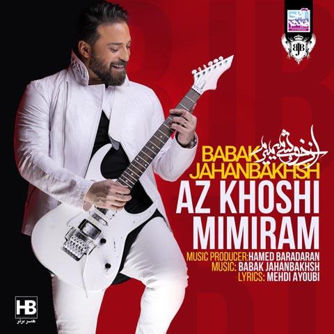 بابک جهانبخش از خوشی میمیرم Babak Jahanbakhsh - Az Khoshi Mimiram