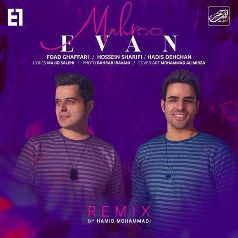 دانلود آهنگ ایوان بند مهرو (ریمیکس) Evan Band - Mahroo (Remix)
