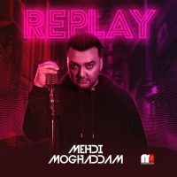آلبوم مهدی مقدم Replay Mehdi Moghadam - Replay